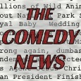 The Comedy News—By Brian Fishbach